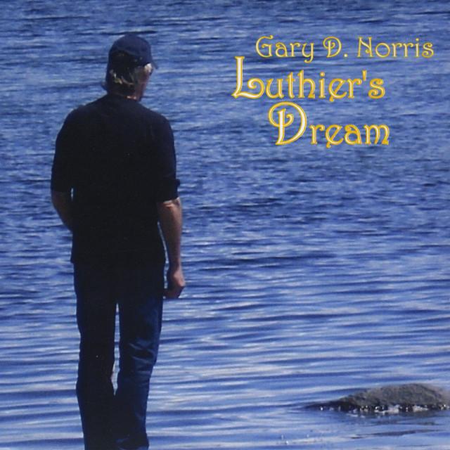 Gary D. Norris - Luthier's Dream